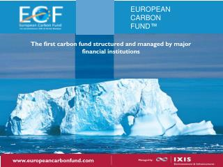 EUROPEAN CARBON FUND �