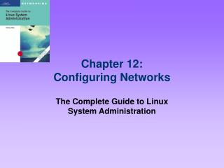 Chapter 12: Configuring Networks