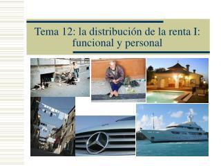 Tema 12: la distribuci�n de la renta I: funcional y personal