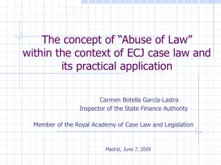 "The concept of ""Abuse of Law""  within the context of ECJ case law and its practical application"
