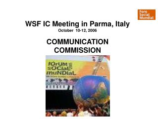 WSF IC Meeting in Parma, Italy October  10-12, 2006 COMMUNICATION COMMISSION