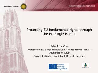 Protecting EU fundamental rights through the EU Single Market