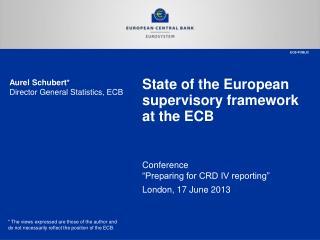 State of the European supervisory framework at the ECB