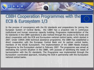 CBBH  C ooperation  P rogrammes with the ECB & Eurosystem  1/3