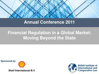 Annual Conference 2011 Financial Regulation in a Global Market:  Moving Beyond the State