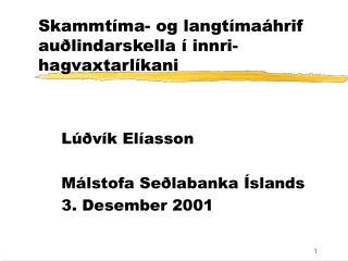 Skammtíma- og langtímaáhrif auðlindarskella í innri-hagvaxtarlíkani