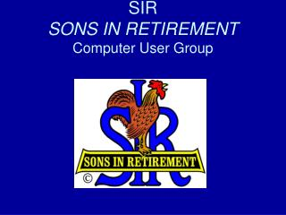 SIR SONS IN RETIREMENT Computer User Group