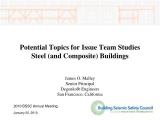 Potential Topics for Issue Team Studies Steel (and Composite) Buildings