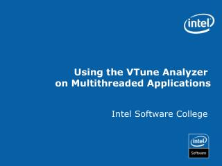 Using the VTune Analyzer  on Multithreaded Applications