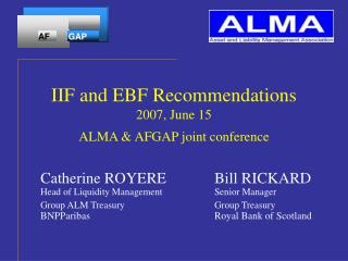IIF and EBF Recommendations 2007, June 15  ALMA & AFGAP joint conference