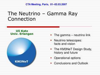 The Neutrino – Gamma Ray Connection