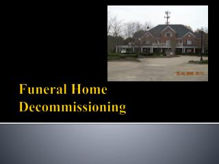 Funeral Home Decommissioning