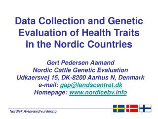 Data Collection and Genetic Evaluation of Health Traits in the Nordic Countries