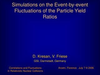 Simulations on the Event-by-event Fluctuations of the Particle Yield Ratios