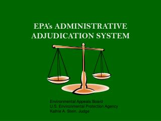 EPA's ADMINISTRATIVE ADJUDICATION SYSTEM