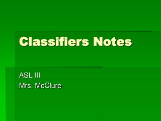 Classifiers Notes