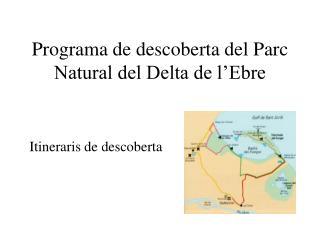 Programa de descoberta del Parc Natural del Delta de l'Ebre