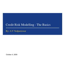 Credit Risk Modelling : The Basics