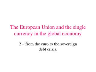 The European Union and the single currency in the global economy