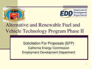 Alternative and Renewable Fuel and Vehicle Technology Program Phase II