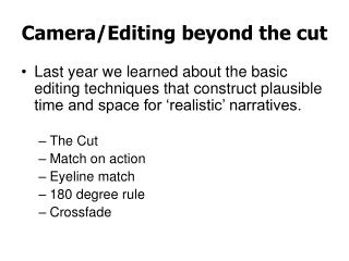 Camera/Editing beyond the cut
