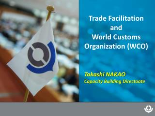 Trade Facilitation  and  World Customs Organization (WCO)