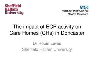 The impact of ECP activity on Care Homes (CHs) in Doncaster