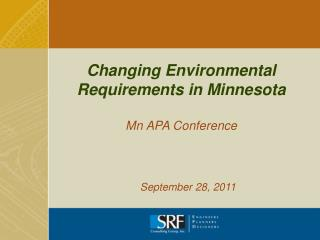 Changing Environmental Requirements in Minnesota Mn APA Conference