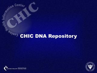 CHIC DNA Repository