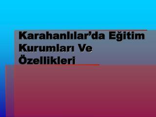 Karahanlılar'da Eğitim Kurumları Ve Özellikleri