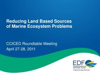Reducing Land Based Sources  of Marine Ecosystem Problems