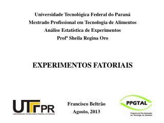 Universidade Tecnológica Federal do Paraná Mestrado Profissional em Tecnologia de Alimentos