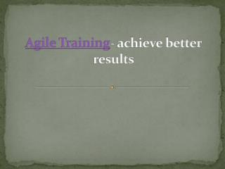 Agile Training- achieve better results