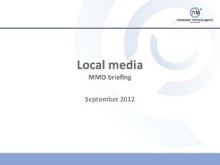 Local media MMO briefing