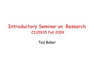 Introductory Seminar on  Research CIS5935 Fall 2009