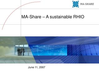 MA-Share � A sustainable RHIO