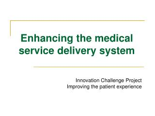 Enhancing the medical service delivery system
