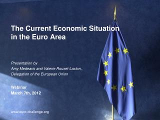 The Current Economic Situation in the Euro Area