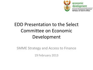 EDD Presentation to the Select Committee on Economic Development
