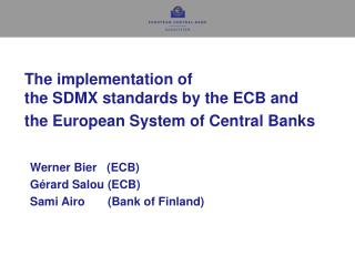 The implementation of  the SDMX standards by the ECB and the European System of Central Banks