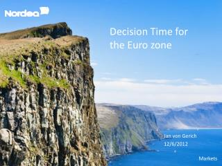Decision Time for  the Euro zone