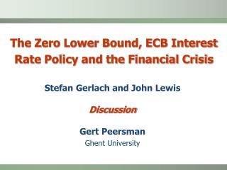 The Zero Lower Bound, ECB Interest Rate Policy and the Financial Crisis