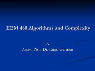 EEM 480 Algorithms and Complexity