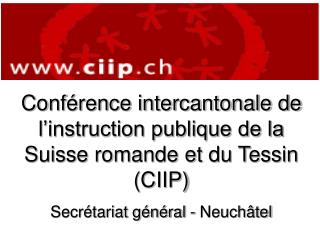 Conférence intercantonale de l'instruction publique de la Suisse romande et du Tessin (CIIP)