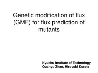 Genetic modification of flux (GMF) for flux prediction of mutants