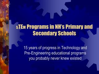 S TE M  Programs in NH's Primary and Secondary Schools