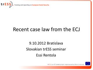 Recent case law from the ECJ