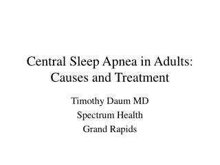 Central Sleep Apnea in Adults:  Causes and Treatment