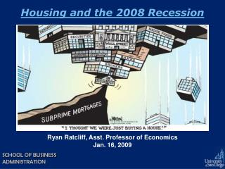 Housing and the 2008 Recession