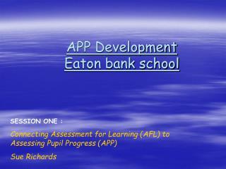 APP Development  Eaton bank school